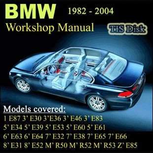 BMW Workshop Manual Petrol Diesel ALL SERIES 1982 until 2004